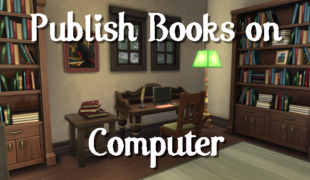 Мод для Симс 4: публикация книг через компьютер